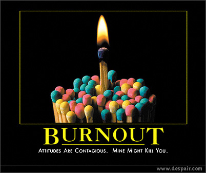 Burnout Demotivators Poster