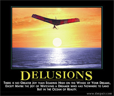 Delusions Demotivators Poster