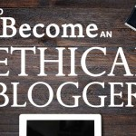 How To Become An Ethical Blogger