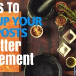 7 Ways to Spice Up Your Blog Posts for Better Engagement