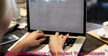 How Bad Emailing Can Impact Your Business