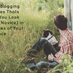 Top 4 Blogging Mistakes that Make you Look Like a (Novice) in the Eyes of Your Audience