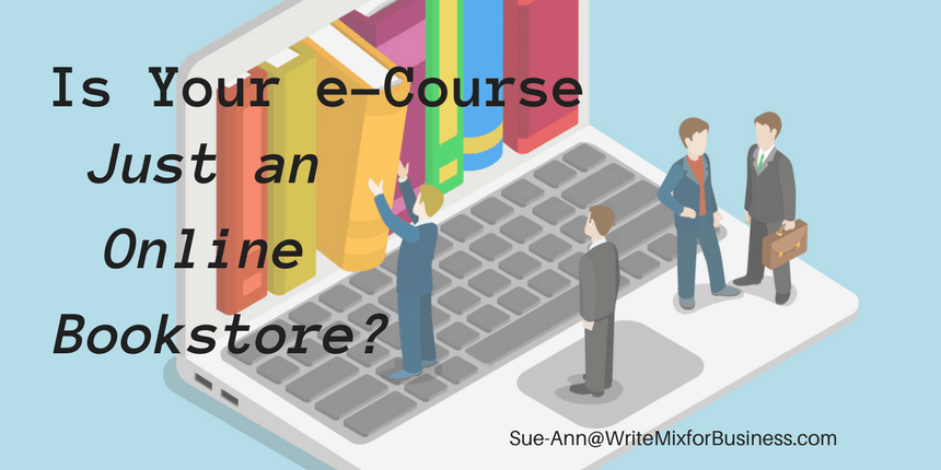 Is Your e-Course Just an Online Bookstore? by Sue-Ann Bubacz for kikolani